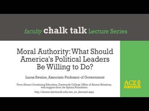 Moral Authority: What Should America's Political Leaders Be Willing to Do?