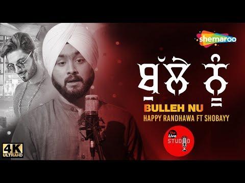 Bulleh Nu By Happy Randhawa Ft Shobayy | The Live Studio, Season 1 | New Punjabi Sufi Song 2018