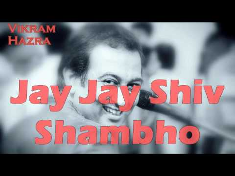 Jay Jay Shiv Shambho || Vikram Hazra Art Of Living Bhajans video