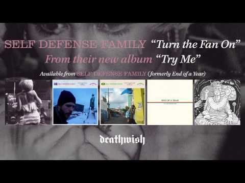 Self Defense Family - Turn The Fan On