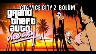 GTA VİCE CİTY 2. BÖLÜM