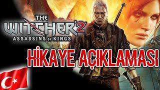 The Witcher 2 Assasins of Kings - HİKAYE AÇIKLAMASI (Türkçe)