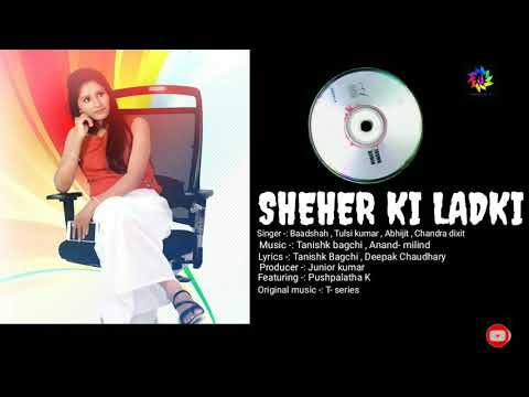 Download Lagu  Audio song : Sheher ki ladki  Baadshah , Tulsi kumar , Tanishk Bagchi Mp3 Free