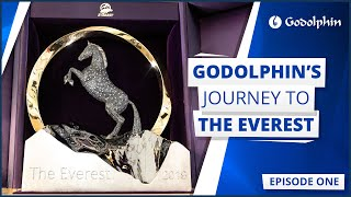 GODOLPHIN'S JOURNEY TO THE EVEREST | EPISODE 1