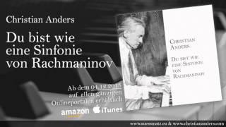 Christian Anders - Du Bist Wie Eine Sinfonie Von Rachmaninov - Hörprobe