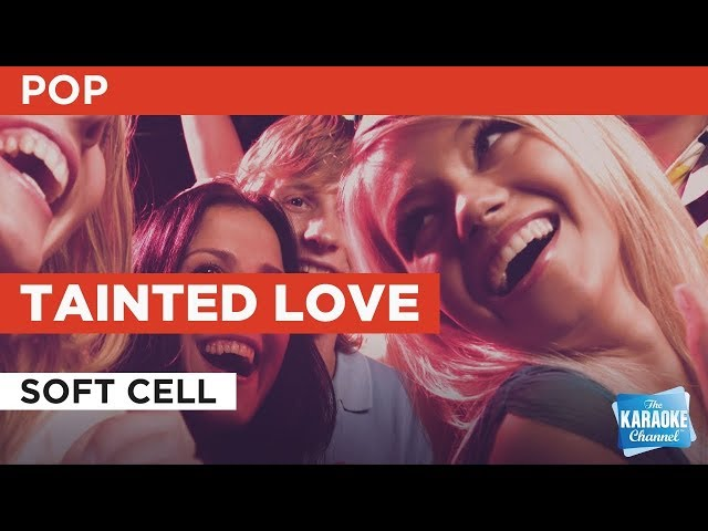 """Tainted Love in the Style of """"Soft Cell"""" with lyrics (no lead vocal)"""