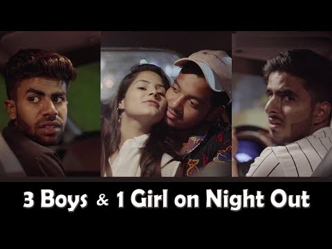 3 Boys & 1 Girl on Night out Part - 1| Road Trip | Abhishek Kohli