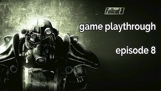 Fallout 3 episode 8