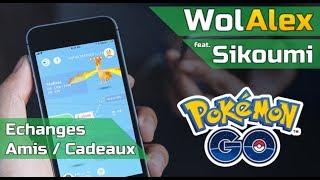 Pokemon GO LIVE  : Echanges / Amis / Cadeaux (Avec Sikoumi)