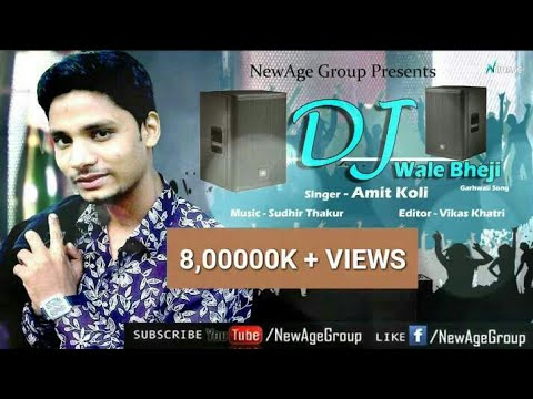 DJ Wale Bheji | Latest Superhit Garhwali song By Amit Koli - New Age Group