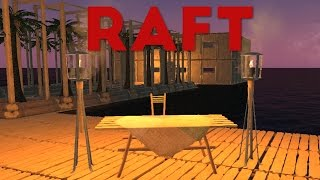 Raft - Chairs, Tables, and Lamps! - Huge Raft Update! - Let's Play Raft Game