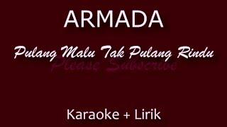 download lagu Armada - Pulang Malu Tak Pulang Rindu Karaoke + gratis