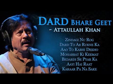 Dard Bhare Geet | Attaullah Khan Sad Songs | Popular Pakistani Romantic Sad Songs