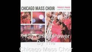 Holy Ghost Power By The Chicago Mass Choir