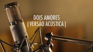 download musica Dois Amores Versão Acústica EP Vitor Kley