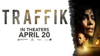 TRAFFIK ★ GO SEE IT APRIL 20th ★