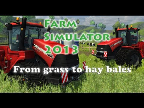 Farm simulator 2013: From grass to hay bales [Tutorial]