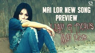 Mai Lor - Liam Tsis Txaus (Preview)