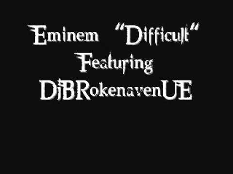 Eminem-Difficult Feat. DjBRokenavenUE