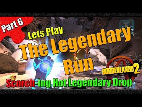 Borderlands 2 | The Legendary Run | Part 6 | SCORCH ing Hot Legendary Drop