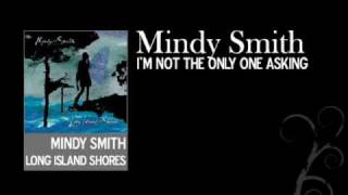 Watch Mindy Smith Im Not The Only One Asking video