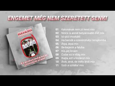 Kiséri Lakodalmas - Engemet még nem szeretett senki (teljes album)