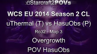 SC2 HotS - WCS EU 2014 S2 CL - uThermal vs HasuObs - Ro32 - Map 3 - Overgrowth - HasuObs