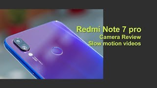 Redmi Note 7 Pro- CAMERA clicks and Slow motion video