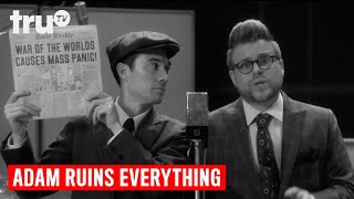 Adam Ruins Everything - The True Story of The War of the Worlds   truTV