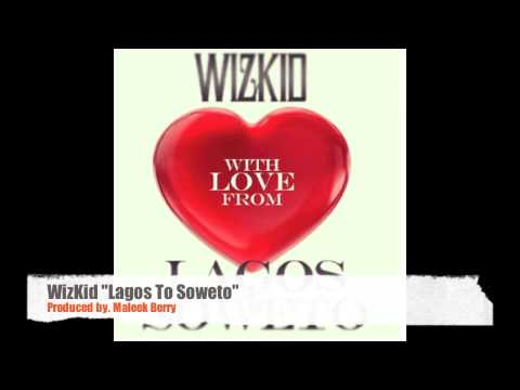 WizKid - Lagos To Soweto (Produced by Maleek Berry)