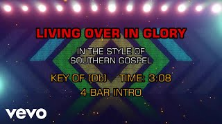 Gospel Southern Living Over In Glory Karaoke