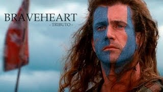 Braveheart | Tributo - William Wallace