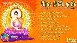 Tuyển Chọn Nhạc Thiền Yoga Âm Phạn Hay Nhất - Peto (version 2)