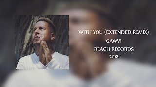 Gawvi With You Extended Mix Reach Records