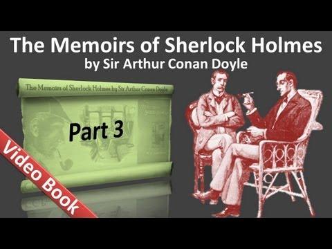 Part 3 - The Memoirs of Sherlock Holmes Audiobook by Sir Arthur Conan Doyle (Adventures 09-11)