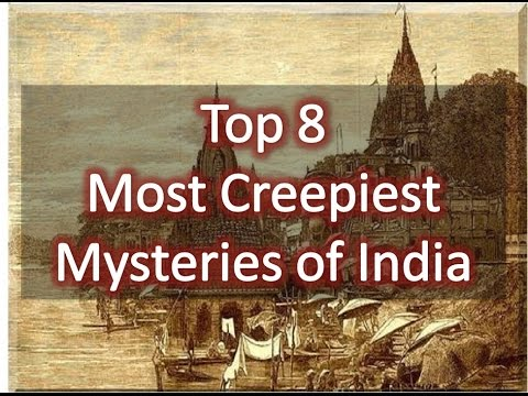 Top 8 Creepiest Mysteries of India