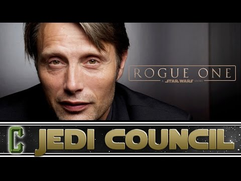 Collider Jedi Council - Mads Mikkelsen Character Revealed In Rogue One?