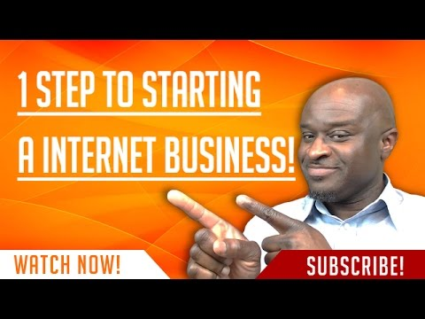 1 Step To Starting A Internet Business!!!