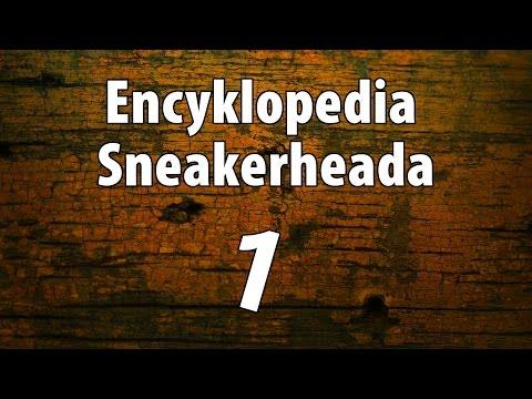 Encyklopedia Sneakerheada odc. 1 Kamperka/Reselling/Kolabo/Check-in/Drop
