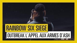 Rainbow Six Siege - Outbreak : Trailer l'Appel Aux Armes d'Ash [OFFICIEL] VOSTFR HD