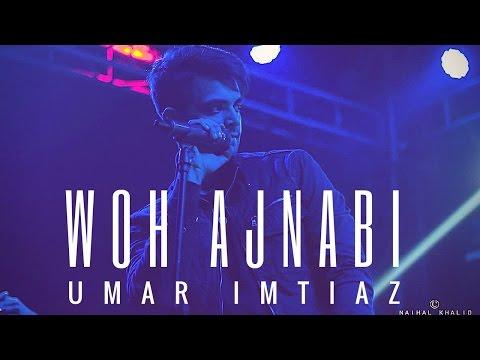 Woh Ajnabi - Umar Imtiaz - (OFFICIAL  RELEASE)
