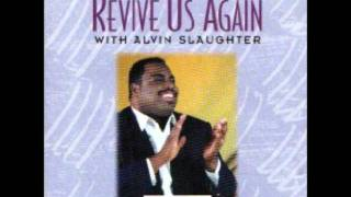 Watch Alvin Slaughter Revive Us Lord video