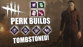 TOMBSTONED! Dead By Daylight MICHAEL MYERS PERK BUILDS