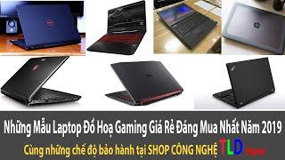 Những Mẫu Laptop Đồ Hoạ Gaming Giá Rẻ Đáng Mua Nhất Năm 2019