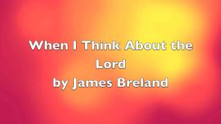 download lagu When I Think About The Lord By James Breland gratis