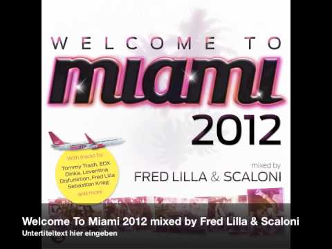 Welcome To Miami 2012 (Mixed by Fred Lilla & Scaloni) [Sirup Music] OUT NOW!