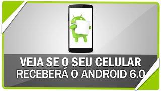 Veja se o seu celular vai receber o Android 6.0 Marshmallow