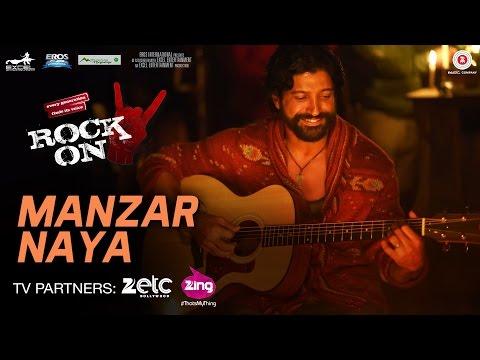 Manzar Naya - Rock On 2 | Farhan Akhtar, Arjun Rampal, Purab Kholi, Prachi Desai & Shahana Goswami