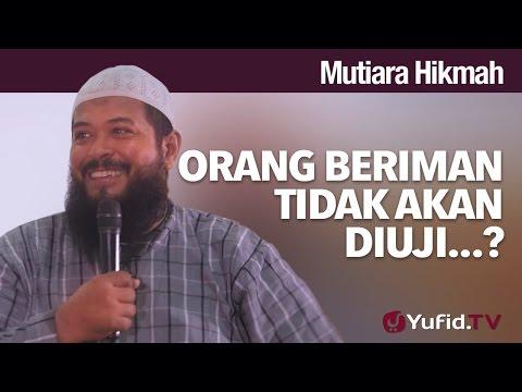 Mutiara Hikmah: Orang Beriman Tidak Akan Diuji...? - Ustadz Subhan Bawazier.