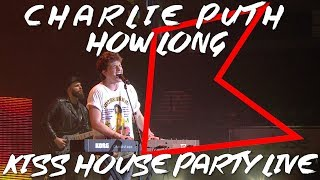 Download Lagu Charlie Puth - How Long (LIVE) | KISS House Party Live Gratis STAFABAND